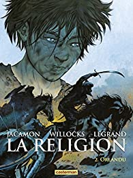 La religion, tome 2 : Orlandu par Tim Willocks