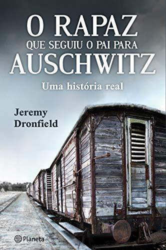O rapaz que seguiu o pai para Auschwitz (Portuguese Edition)