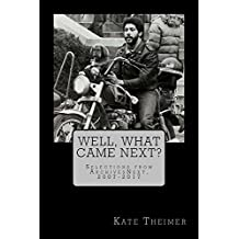 Well, What Came Next?: Selections from ArchivesNext, 2007-2017 (English Edition)