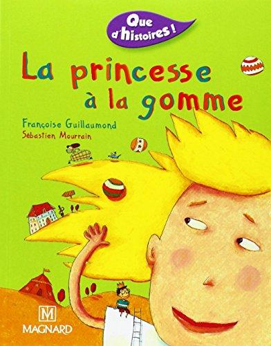 Que d'histoires : La Princesse  la gomme