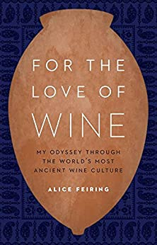 For the Love of Wine: My Odyssey through the World's Most Ancient Wine Culture (English Edition)