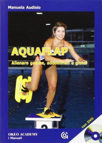Aquaflap allenare gambe, addominali e glutei. Con DVD por Manuela Audisio