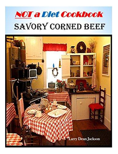 Corned Beef: NOT a Diet Cookbook (Irish Corned Beef)