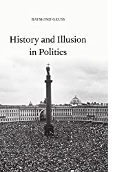 History and Illusion in Politics