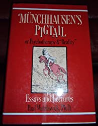 Munchhausen's Pigtail of Psychotherapy and Reality: Essays and Lectures