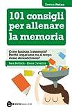 101 consigli per allenare la memoria (eNewton Manuali e Guide)
