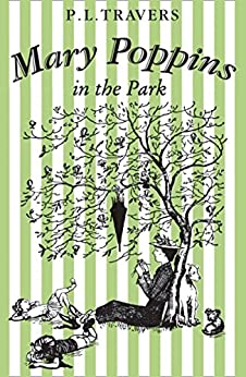 Mary Poppins in the Park (Mary Poppins series Book 4) by [Travers, P. L.]