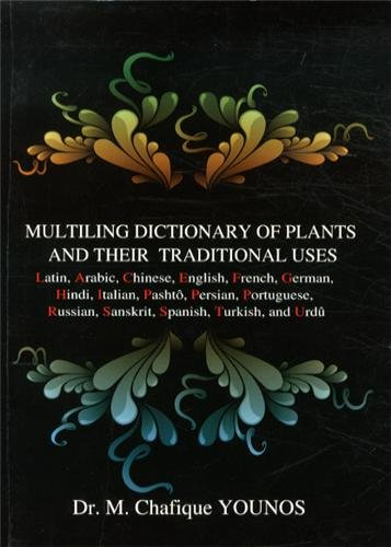 Muliting dictionary of plants and their traditional uses par Chafique Younos