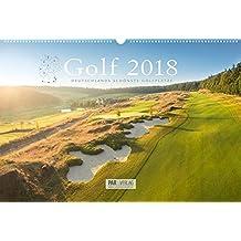 Golfkalender 2018: Deutschlands schönste Golfplätze (62 x 42) (Golfkalender / Deutschlands schönste Golfplätze)