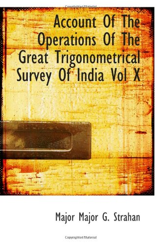 Account Of The Operations Of The Great Trigonometrical Survey Of India Vol X