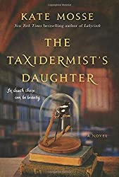 The Taxidermist's Daughter: A Novel by Kate Mosse (2016-03-29)