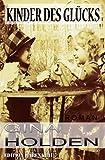 Kinder des Glücks: Cassiopeiapress Roman/ Edition Bärenklau