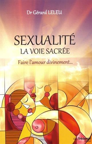 Sexualité : la voie sacrée : Faire l'amour divinement...