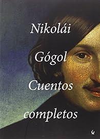Cuentos completos par Nikolái Gógol
