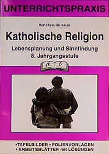 Katholische Religion, 8. Jahrgangsstufe