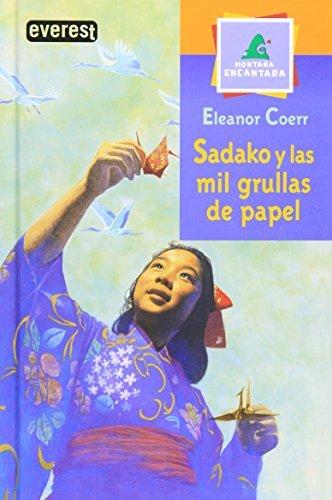 Sadako y las Mil Grullas de Papel (Spanish Edition) by Elizabeth Coerr (2003-04-01)
