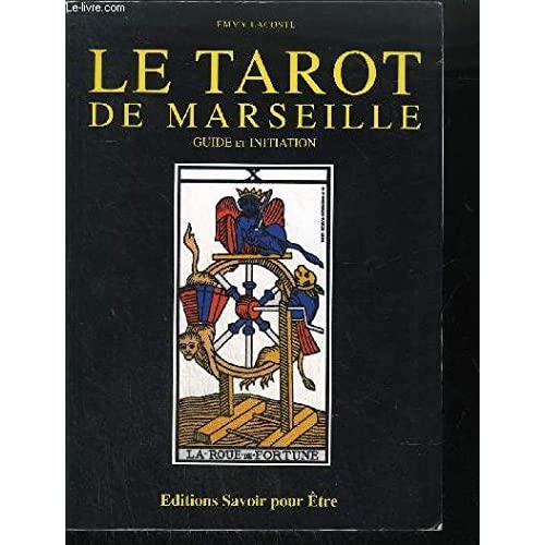Le Tarot De Marseille. Guide et Initiation.