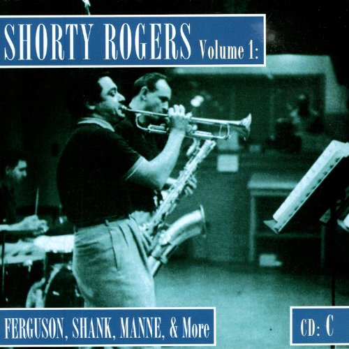 Shorty Rogers Volume 1: Fergusson, Shank, Manne, & More (CD C)
