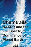"""Chemtrails, HAARP, and the """"""""""""""""""""""""""""""""Full Spectrum Dominance"""""""""""""""""""""""""""""""" of Planet Earth"""