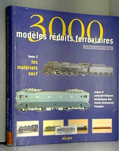 3000 modèles ferroviaires, tome 2 : Les Matériels SNCF