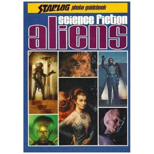Science fiction aliens (A Starlog photo guidebook) by Ed Naha (1977-08-02)
