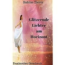 Glitzernde Lichter am Horizont: Dualseelen Geschenk