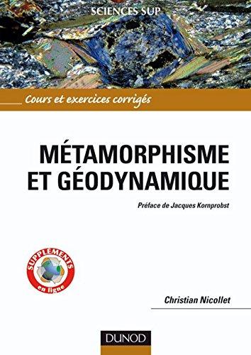 Mtamorphisme et godynamique : Cours et exercices corrigs (Sciences de la Terre)