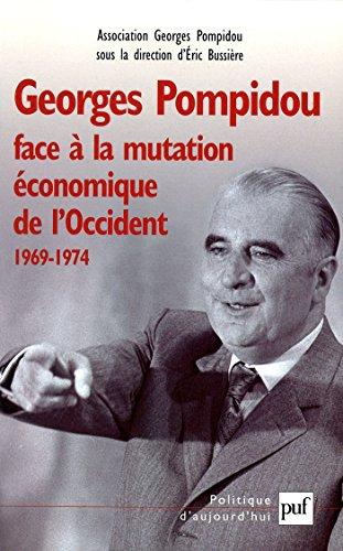 Georges Pompidou face à la mutation économique de l'Occident, 1969-1974: Actes du Colloque des 15 et 16 novembre 2001 au Conseil économique et social
