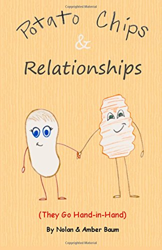 Potato Chips & Relationships: They Go Hand-in-Hand -