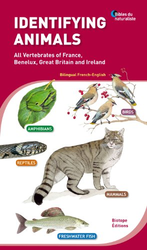 Identifying animals - All Vertebrates of France, Benelux, Great Britain and Ireland. Bilingual French-English.