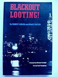 Blackout Looting: New York City, July 13, 1977 by Robert Curvin (1979-06-13)