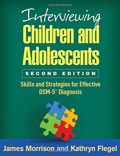 interviewing-children-and-adolescents-second-edition-skills-and-strategies-for-effective-dsm-5-diagn