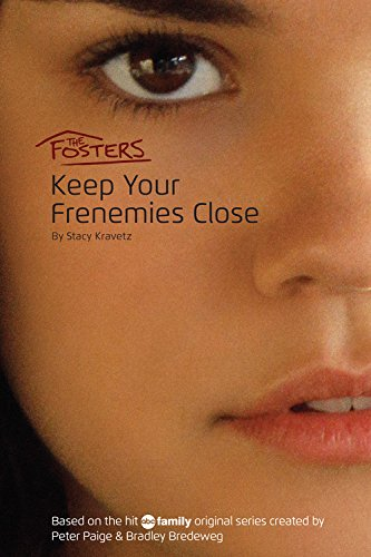 the-fosters-keep-your-frenemies-close