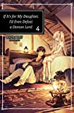 If It's for My Daughter, I'd Even Defeat a Demon Lord: Volume 4 (English Edition)