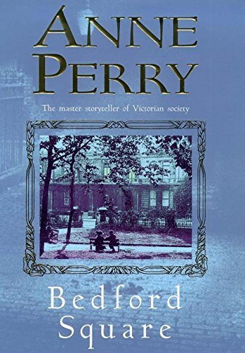 Bedford-serie (Bedford Square (Thomas Pitt Mystery, Book 19): Murder, intrigue and class struggles in Victorian London (Charlotte & Thomas Pitt series 18) (English Edition))
