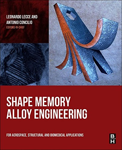 Shape Memory Alloy Engineering: For Aerospace, Structural and Biomedical Applications (English Edition)