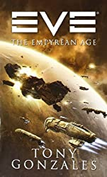 EVE: The Empyrean Age by Tony Gonzales (2009-08-04)