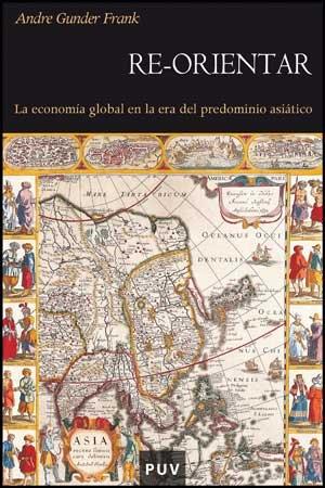 Re-orientar: La economía global en la era del predominio asiático (Història)