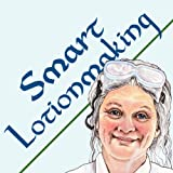 Smart Lotionmaking: The Simple Guide to Making Luxurious Lotions, or How to Make Lotion That's Better Than You Buy and Costs You Less (Smart Soap Making)