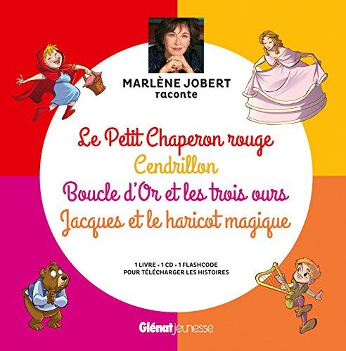 Marlène Jobert raconte Le Petit Chaperon rouge, Cendrillon, Boucle d'Or, Jacques et le haricot: Boucle d'Or, Le Petit Chaperon rouge, Jacques et le haricot magique, Cendrillon