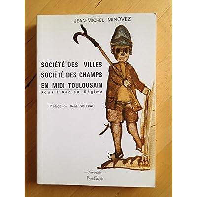 Société des villes, société des champs en midi-toulousain sous l'Ancien Régime