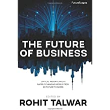 The Future of Business: Critical Insights into a Rapidly Changing World from 60 Future Thinkers (FutureScapes)