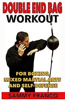 Descargar Por Torrent Double End Bag Workout: For Boxing, Mixed Martial Arts and Self-Defense Ebook PDF