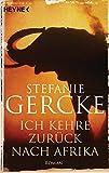 Ich kehre zurück nach Afrika: Roman bei Amazon kaufen