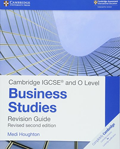 Cambridge IGCSE ® and O Level Business Studies Second Edition Revision Guide (Cambridge International IGCSE)