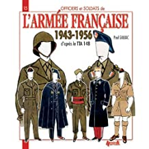 L Armee Francaise: 1943-1956 (Officers and Soldiers)