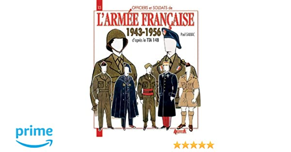 L\'Armee Francaise 1943-1956 Officers and Soldiers, Band 15: Amazon ...