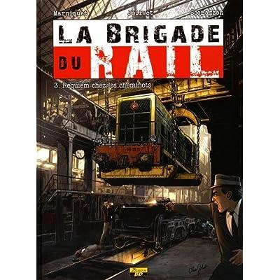 La brigade du rail, Tome 3 : Requiem chez les cheminots