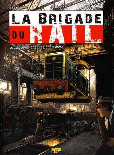La brigade du rail, Tome 3 : Requiem chez les cheminots par Frédéric Marniquet