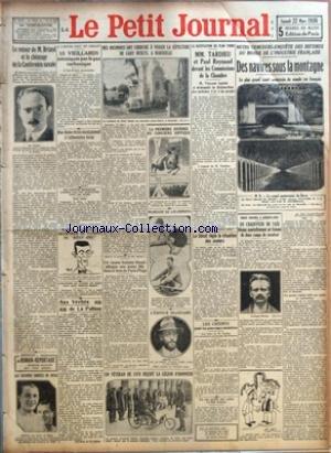 PETIT JOURNAL (LE) [No 24537] du 22/03/1930 - LE RETOUR DE M. BRIAND ET LE CHOMAGE DE LA CONFERENCE NAVALE PAR M. R. - LES GRANDES SOIREES DE BOXE - 15 VIEILLARDS INTOXIQUES PAR LE GAZ CARBONIQUE - MME HANAU RESISTE ENERGIQUEMENT A L'ALIMENTATION FORCEE - DES SKIEURS ALLEMANDS SURPRIS PAR UNE AVALANCHE DANS LES ALPES - MARCEL L'ALGERIEN MEURTRIER DU PATRON DU BOEUF APIS - DES INCONNUS ONT CHERCHE A VIOLER LA SEPULTURE DE GABY DESLYS, A MARSEILLE - LA PREMIERE JOURNEE DU CONCOURS HIPPIQUE - MARI par Collectif